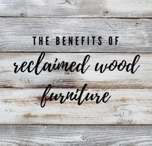 The Benefits of Reclaimed Wood Furniture